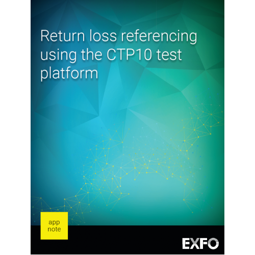Return loss referencing using the EXFO CTP10 test platform